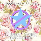 Play & Download I Refuse to Sink by Blood On The Dance Floor | Napster