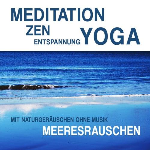 Play & Download Meditation, Zen, Yoga und Entspannung mit Naturgeräuschen ohne Musik: Meeresrauschen by Meditation Zen Yoga Entspannung | Napster