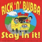Stay In It! by Rick & Bubba