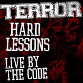 Hard Lessons / Live By the Code by Terror