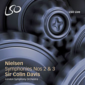 Play & Download Nielsen: Symphonies Nos 2 & 3 by Sir Colin Davis | Napster