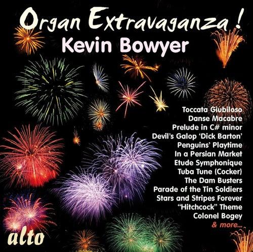 Organ Extravaganza! by Kevin Bowyer