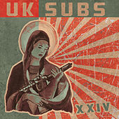 Play & Download XXIV (Expanded Edition) by U.K. Subs | Napster