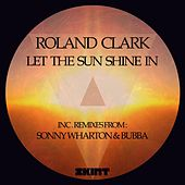Play & Download Let The Sun Shine In by Roland Clark | Napster