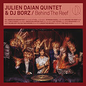 Play & Download Behind the Reef by Dj Borz Julien Daïan Quintet | Napster