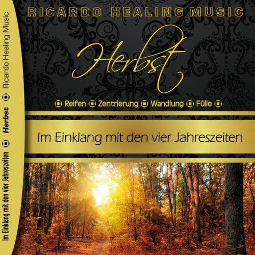 Herbst - Im Einklang mit den vier Jahreszeiten by Ricardo M.