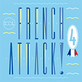 Play & Download French Attack! Vol. 4 by Various Artists | Napster