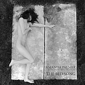 Play & Download The Bed Song by Amanda Palmer | Napster