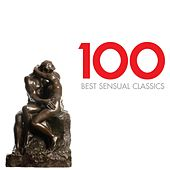 100 Best Sensual Classics von Various Artists