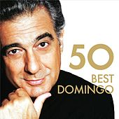 50 Best Placido Domingo by Various Artists