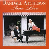 Play & Download True Love by Randall Atcheson | Napster