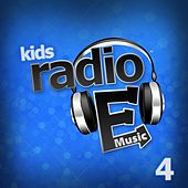Play & Download Radio E Kids: 4 by Radio E | Napster