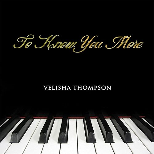 Play & Download To Know You More by Velisha Thompson | Napster