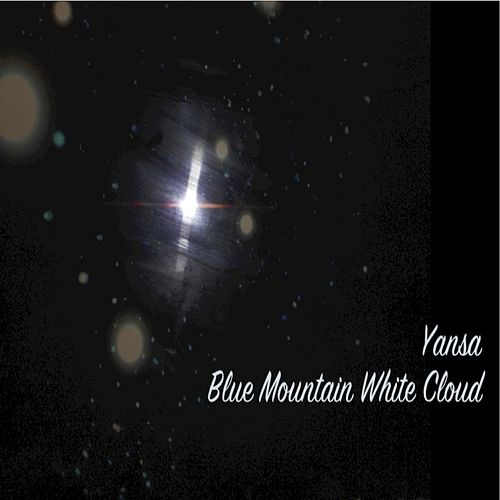 Play & Download Blue Mountain White Cloud by Yansa | Napster