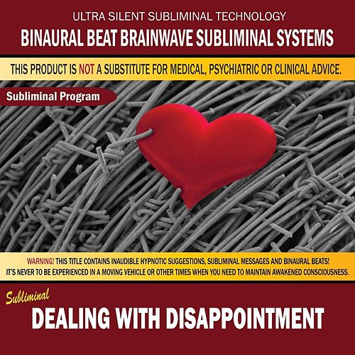 Dealing With Disappointment by Binaural Beat Brainwave Subliminal Systems