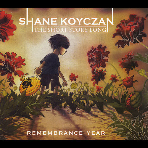Play & Download Remembrance Year by Shane Koyczan and the Short Story Long | Napster