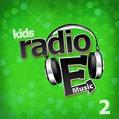 Play & Download Radio E Kids: 2 by Radio E | Napster