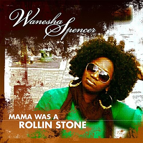 Play & Download Mama Was a Rollin' Stone by Wanesha Spencer | Napster