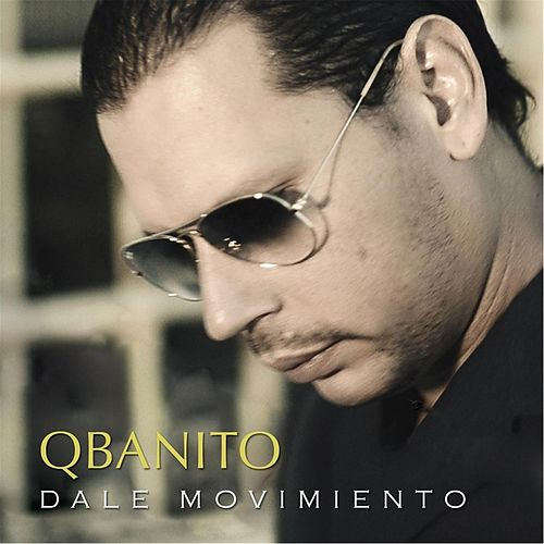 Dale Movimiento by Qbanito