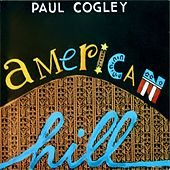 Play & Download American Hill by Paul Cogley | Napster