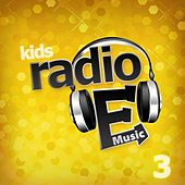 Play & Download Radio E Kids: 3 by Radio E | Napster