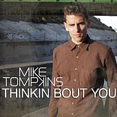 Play & Download Thinkin Bout You by Mike Tompkins | Napster