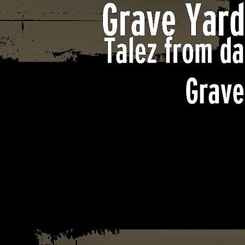 Play & Download Talez from da Grave by Graveyard | Napster