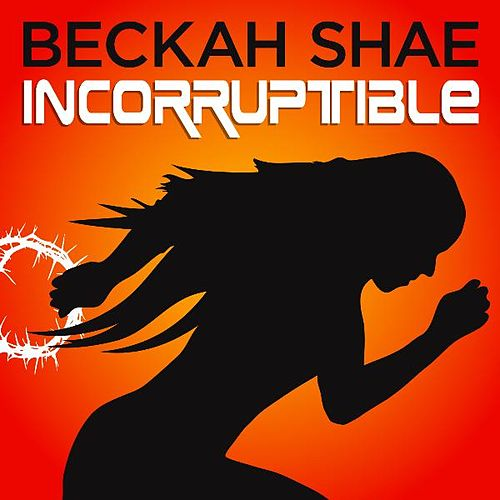 Play & Download Incorruptible by Beckah Shae | Napster