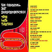 Play & Download The Original Hit Performances! The Late Thirties by Various Artists | Napster