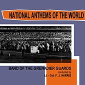 Play & Download National Anthems Of The World by The Band Of The Grenadier Guards | Napster