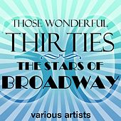 Play & Download Those Wonderful Thirties - The Stars Of Broadway by Various Artists | Napster