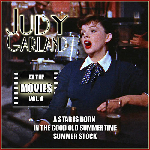 Judy Garland at the Movies, Vol. 6 by Judy Garland