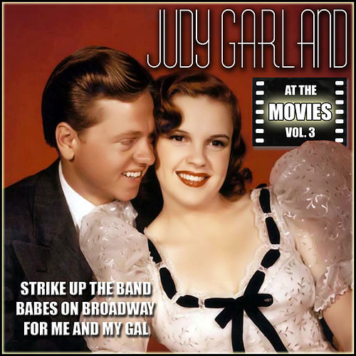Play & Download Judy Garland at the Movies, Vol. 3 by Various Artists | Napster