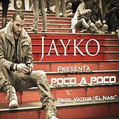 Play & Download Poco a Poco by Jayko | Napster