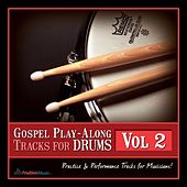 Gospel Play-Along Tracks for Drums Vol. 2 by Fruition Music Inc.