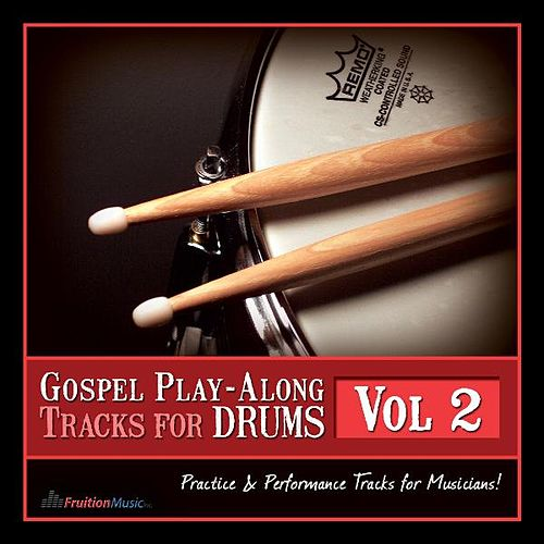 Play & Download Gospel Play-Along Tracks for Drums Vol. 2 by Fruition Music Inc. | Napster