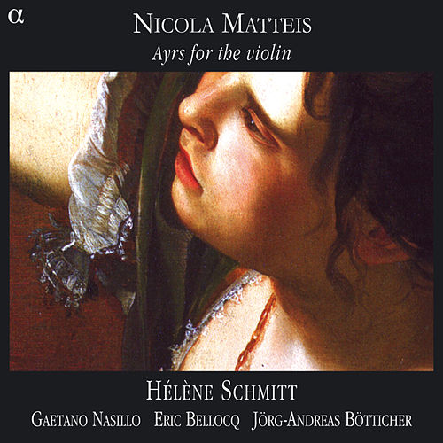 Play & Download Matteis: Ayrs for the Violin by Hélène Schmitt | Napster