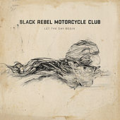 Play & Download Let The Day Begin by Black Rebel Motorcycle Club | Napster
