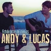 Play & Download Echandote De Menos by Andy & Lucas | Napster