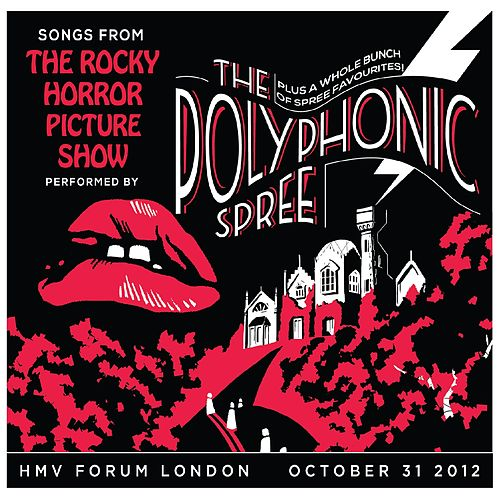 Play & Download Songs from the Rocky Horror Picture Show Live by The Polyphonic Spree | Napster