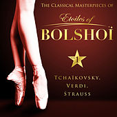Play & Download The Classical Masterpieces of Étoiles of Bolshoï, Vol. 1 by Bolshoï National Theatre | Napster