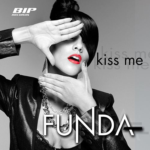 Kiss Me Radio Edit by Funda