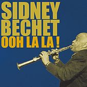 Play & Download Ooh La La! by Sidney Bechet | Napster