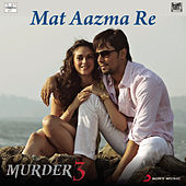 Play & Download Mat Aazma Re by Pritam | Napster