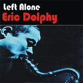 Left Alone by Eric Dolphy