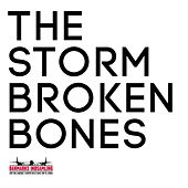 Broken Bones by The Storm