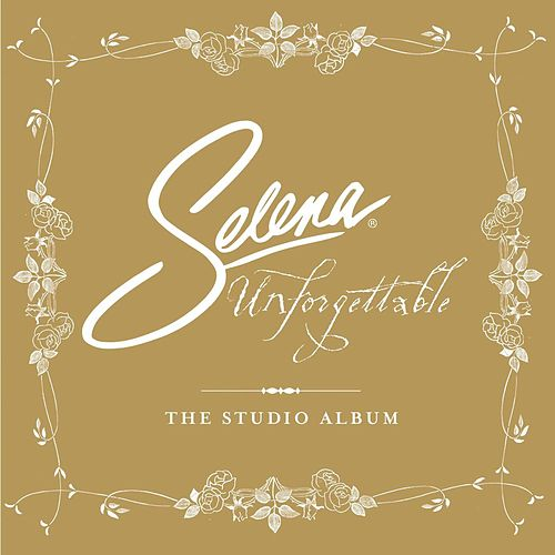 Play & Download Unforgettable: The Studio Album by Selena | Napster