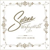 Unforgettable: The Live Album by Selena