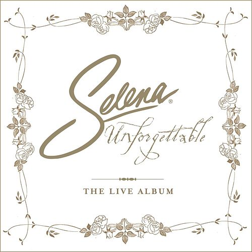 Play & Download Unforgettable: The Live Album by Selena | Napster