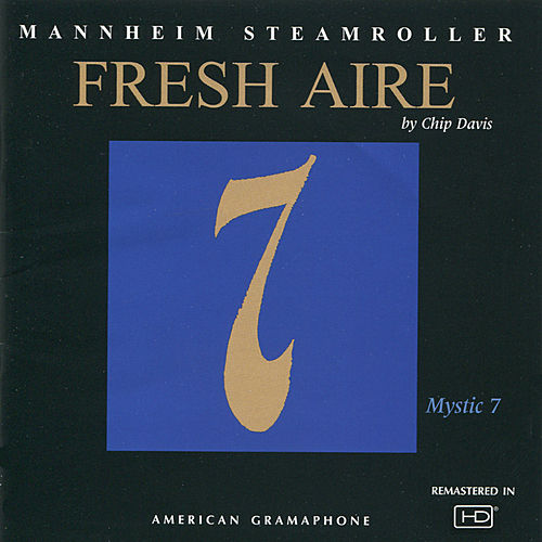 Play & Download Fresh Aire 7 by Mannheim Steamroller | Napster